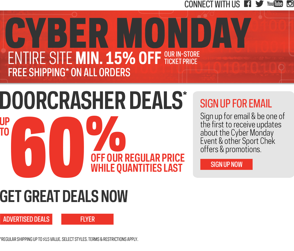 Yes, the Sport Chek Cyber Monday Deals will start on Mon Nov 26 with many items available in the discounted Cyber Monday sale. Sport Chek Social Media Links Sport Chek on Facebook: Make Sport Chek's Facebook page your key hub for fitness and sports advice.